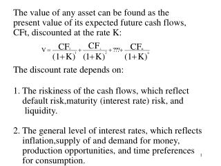 The value of any asset can be found as the  present value of its expected future cash flows,