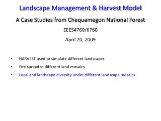 Landscape Management & Harvest Model A Case Studies from Chequamegon National Forest EEES4760/6760