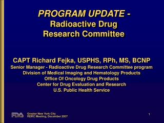 PROGRAM UPDATE - Radioactive Drug Research Committee