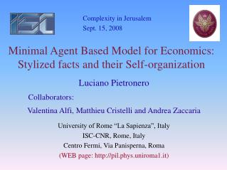 Minimal Agent Based Model for Economics: Stylized facts and their Self-organization