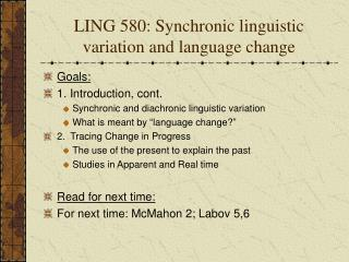 LING 580: Synchronic linguistic variation and language change