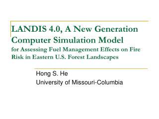 Hong S. He University of Missouri-Columbia