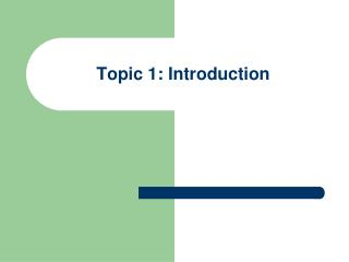 Topic 1: Introduction