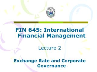 FIN 645: International Financial Management Lecture 2 Exchange Rate and Corporate Governance