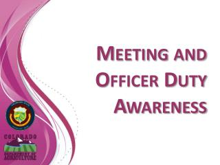 Meeting and Officer Duty Awareness
