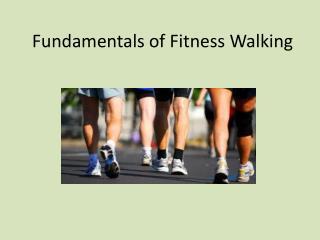 Fundamentals of Fitness Walking