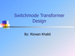 Switchmode Transformer Design