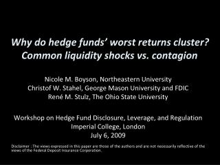Why do hedge funds' worst returns cluster?  Common liquidity shocks vs. contagion