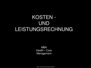 KOSTEN -   UND LEISTUNGSRECHNUNG MBA Health – Care Management