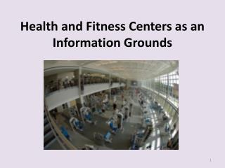 Health and Fitness Centers as an Information Grounds