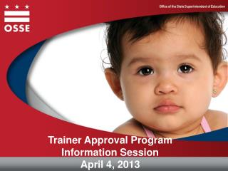 Trainer Approval Program  Information Session April 4, 2013