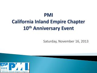 PMI California Inland Empire Chapter 10 th Anniversary Event