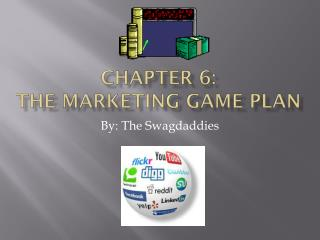 Chapter 6: The marketing game plan