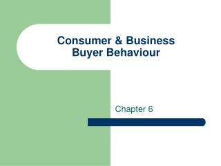 Consumer & Business Buyer Behaviour