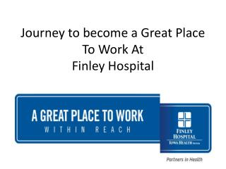 Journey to become a Great Place To Work At Finley Hospital