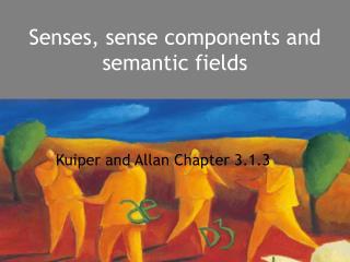 Senses, sense components and semantic fields