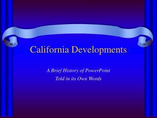 California Developments
