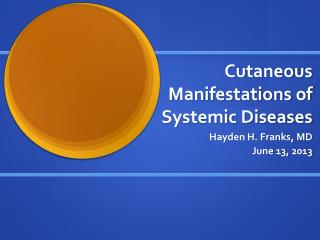 Cutaneous Manifestations of Systemic Diseases