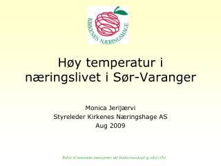 Høy temperatur i næringslivet i Sør-Varanger