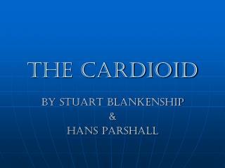 The Cardioid
