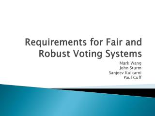 Requirements for Fair and Robust Voting Systems