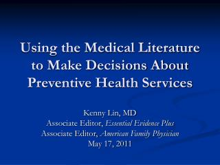 Using the Medical Literature to Make Decisions About Preventive Health Services