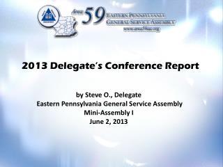 2013 Delegate's Conference Report