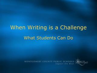 When Writing is a Challenge What Students Can Do