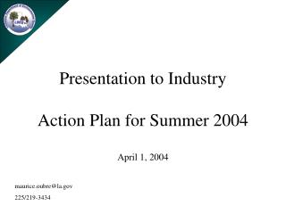 Presentation to Industry Action Plan for Summer 2004 April 1, 2004
