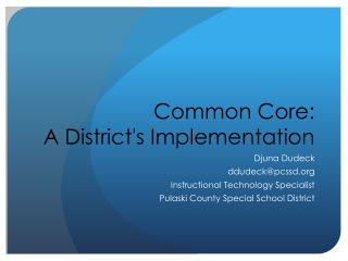 Common Core:  A  District's  Implementation