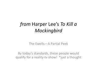 from  Harper Lee's  To Kill a Mockingbird