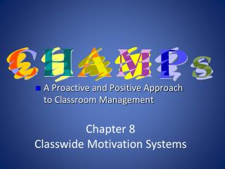 Chapter 8 Classwide  Motivation Systems
