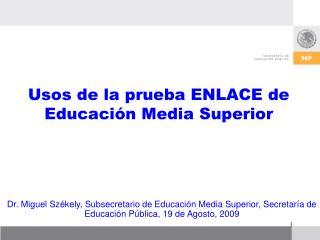 Usos de la prueba ENLACE de Educaci n Media Superior