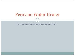 Peruvian Water Heater