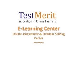 E-Learning Center  Online Assessment & Problem Solving Center (First Model)
