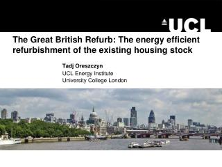 The Great British Refurb: The energy efficient refurbishment of the existing housing stock