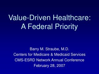 Value-Driven Healthcare: A Federal Priority