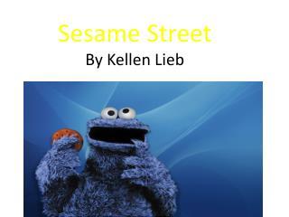 Sesame Street By Kellen Lieb