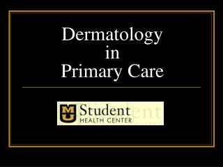 Dermatology in  Primary Care