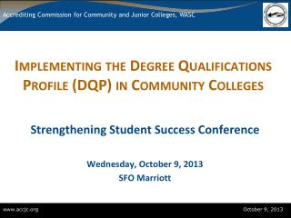 Implementing the Degree Qualifications Profile (DQP) in Community Colleges