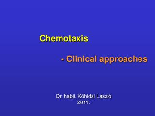 Chemotaxis  - Clinical approaches