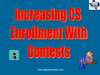 Increasing CS  Enrollment With Contests