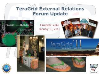 TeraGrid External Relations Forum Update