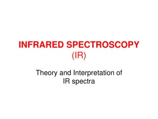 INFRARED SPECTROSCOPY  (IR)
