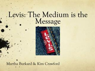 Levis: The Medium is the Message