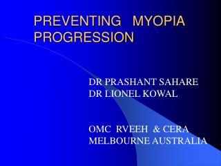 PREVENTING   MYOPIA PROGRESSION