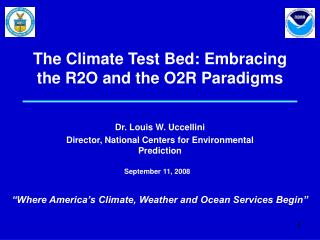 The Climate Test Bed: Embracing the R2O and the O2R Paradigms