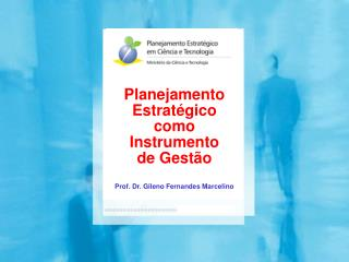 Planejamento Estratégico  como  Instrumento  de Gestão