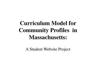 Curriculum Model for Community Profiles  in Massachusetts: