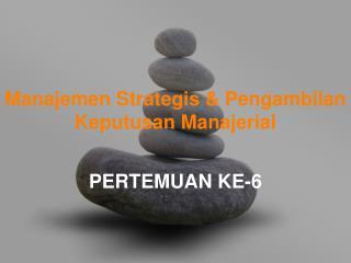 Manajemen Strategis & Pengambilan Keputusan Manajerial